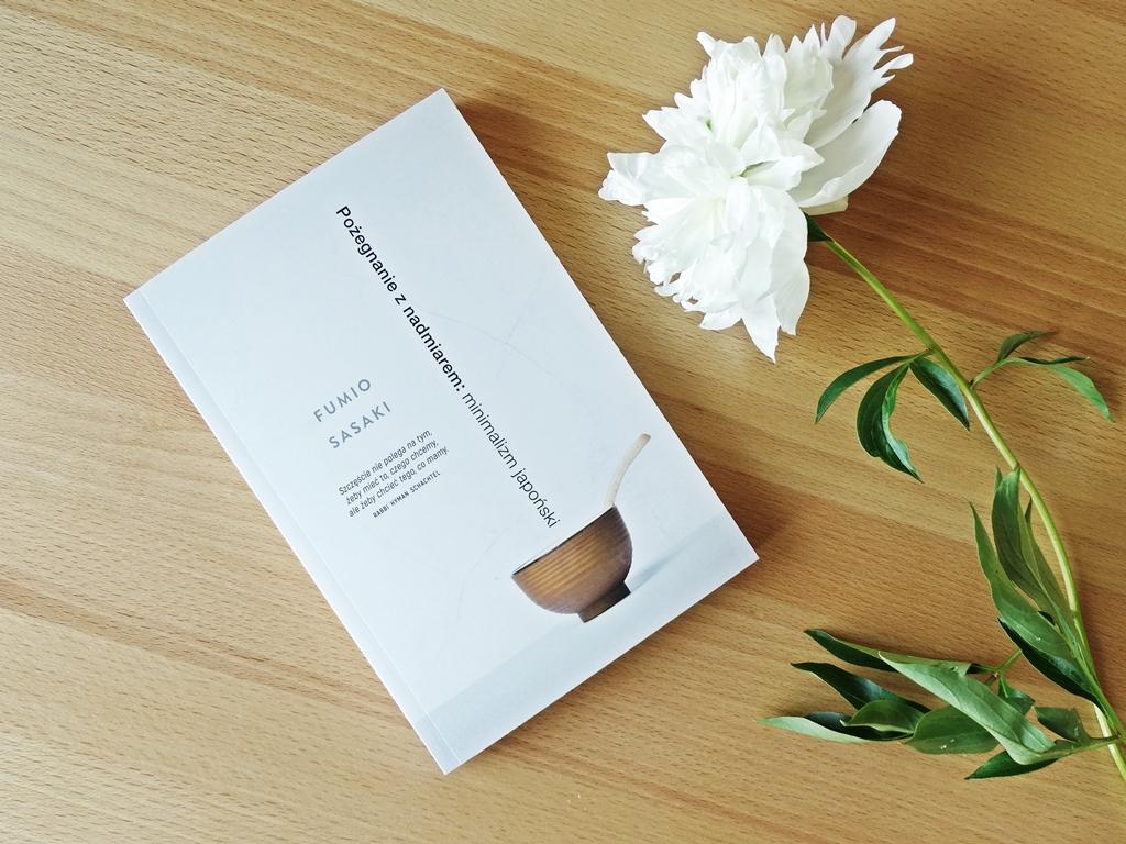 Fumio Sasaki Pożegnanie z nadmiarem: minimalizm japoński