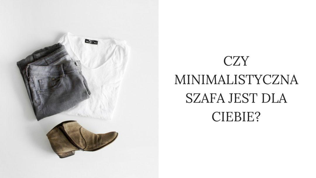 Czy minimalistyczna szafa jest dla Ciebie?
