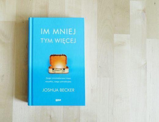 """Joshua Becker """"Im mniej tym więcej"""""""